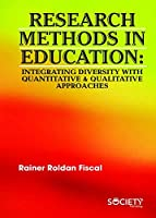 Research Methods in Education: Integrating Diversity With Quantitative & Qualitative Approaches