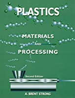 Plastics: Materials and Processing (2nd Edition)