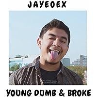Young Dumb & Broke