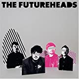 Futureheads 画像