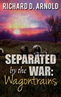Separated by the War: Wagontrains