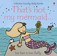That's Not My Mermaid (Usborne Touchy Feely)