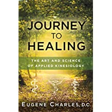 Journey to Healing: The Art and Science of Applied Kinesiology