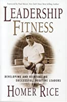 Leadership Fitness: Developing and Reinforcing Successful, Positive Leaders