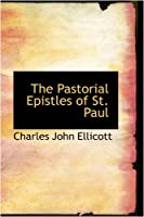 The Pastorial Epistles of St. Paul