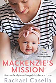 Mackenzie's Mission: How one family turned tragedy into hope and