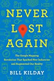 Never Lost Again: The Google Mapping Revolution That Sparked New Industries and Augmented Our Reality (English Edition) 画像