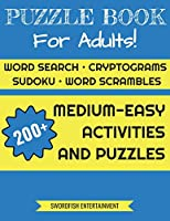 Puzzle Book For Adults: Word Search, Sudoku, Cryptograms, Scrambles 200+ Activities