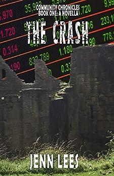 The Crash (Community Chronicles Book 1) by [Lees, Jenn]