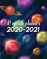 18 Month Planner 2020-2021: Pretty Colorful Planets Weekly Planner & Spread View Organizer - Monthly Agenda with Motivational Quotes, Notes & Vision Boards (January 2020 - July 2021)