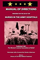 Manual of Directions for Nurses in the Army Hospitals