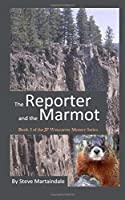 The Reporter and the Marmot (Jp Weiscarver Mysteries)