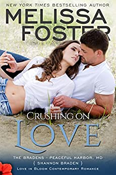Crushing on Love: Shannon Braden (Love in Bloom: The Bradens at Peaceful Harbor Book 4) by [Foster, Melissa]