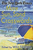 The New York Times More Sun, Sand and Crosswords: Light and Easy Puzzles