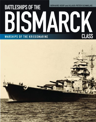 Battleships of the Bismarck Class (Warships of the Kriegsmarine)