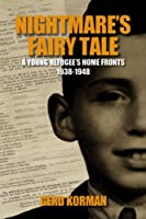 Nightmare's Fairy Tale: A Young Refugee's Home Fronts, 1938-1948 (Wisc Shoah Studies)
