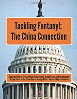 Tackling Fentanyl: The China Connection