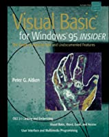 Visual Basic for Windows? 95 Insider: The Guide to Hard-to-Find and Undocumented Features (INSIDER Guides)