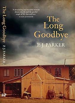 The Long Goodbye by [P.J., Parker]