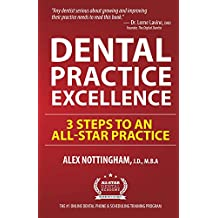Dental Practice Excellence: 3 Steps to an All-Star Practice