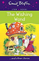 The Wishing Wand (Enid Blyton: Star Reads Series 7)