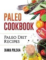 Paleo Cookbook: Paleo Diet Recipes