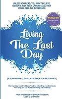 LIVING THE LAST DAY: 1-Hour Handbook Series
