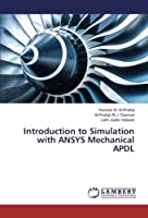 Introduction to Simulation with ANSYS Mechanical APDL