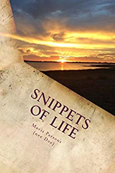Snippets Of Life by [Parsons (nee Doe), Mavis]
