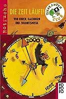 Die Zeit laeuft. Von Uhren, Kalendern und Zukunftsmusik.