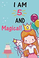 """I'm 5 and Magical: A Fairy Birthday Journal on a Turquoise Background Birthday Gift for a 5 Year Old Girl (6x9"""" 100 Wide Lined & Blank Pages Notebook with more Artwork Inside)"""