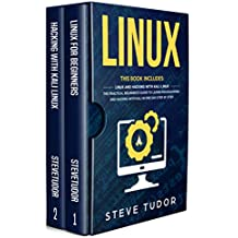 Linux: This Book Includes: Linux And Hacking With Kali. The Practical Beginner's Guide To Learn Programming and Computer Hacking With Kali In One Day Step-by-Step