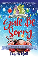 Yule Be Sorry: A Christmas Cozy Mystery (with Dragons) (Beaufort Scales Mystery)
