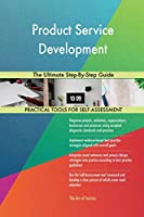 Product Service Development The Ultimate Step-By-Step Guide