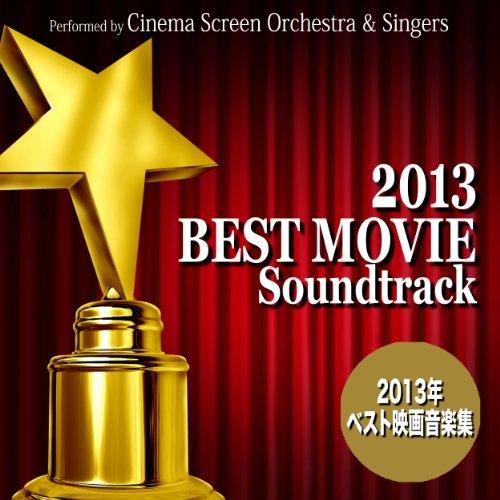 2013年ベスト映画音楽集 - Best Movie Sou...
