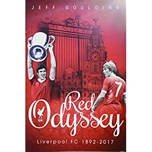 Red Odyssey: Liverpool Fc 1892-2017