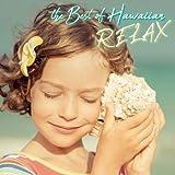 ベスト・オブ・ハワイアン~RELAX