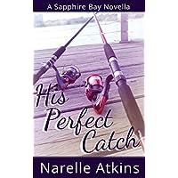 His Perfect Catch: A Sapphire Bay Novella (English Edition)