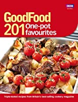 GoodFood: 201 One-Pot Favourites (Good Food)
