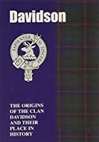 The Davidsons: The Origins of the Clan Davidson and Their Place in History (Scottish Clan Mini-Book)