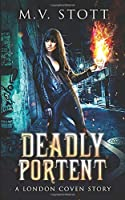 Deadly Portent: A London Coven Story (The London Coven Series)