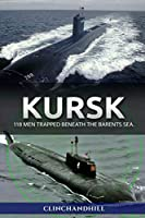 Kursk: 118 men trapped beneath the Barents Sea (James Mitchel)