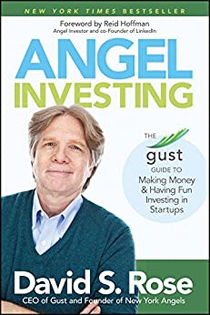 Angel Investing: The Gust Guide to Making Money and Having Fun Investing in Startups by [Rose, David S.]