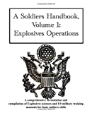 A Soldiers Handbook, Volume 1: Explosives Operations