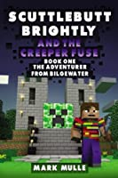 The Adventurer from Bilgewater (Scuttlebutt Brightly and the Creeper's Fuse)