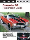 Chevelle SS Restoration Guide (Motorbooks Workshop)