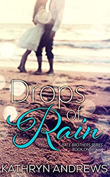 Drops of Rain (Hale Brothers Series Book 1) by [Andrews, Kathryn]