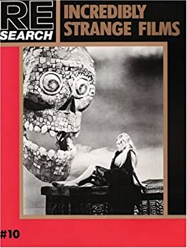 Incredibly Strange Films (Re-Search # 10)