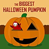 Children's Book: The Biggest Halloween Pumpkin [Halloween Bedtime Stories for Kids] (English Edition)