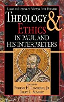 Theology and Ethics in Paul and His Interpreters